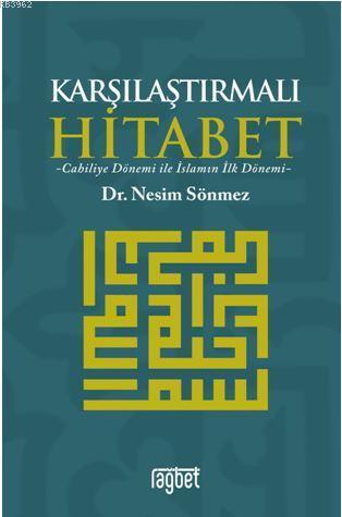 Karşılaştırmalı Hitabet Cahiliye Dönemi ile İslam'ın İlk Dönemi