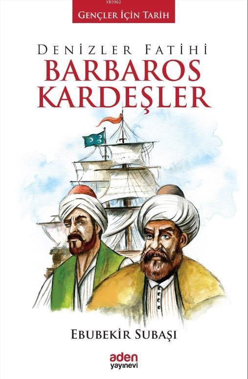 Denizler Fatihi Barbaros Kardeşler; Gençler İçin Tarih