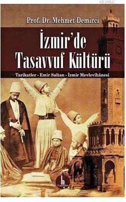 İzmir'de Tasavvuf Kültürü; Tarikatler - Emir Sultan - İzmir Mevlevihanesi