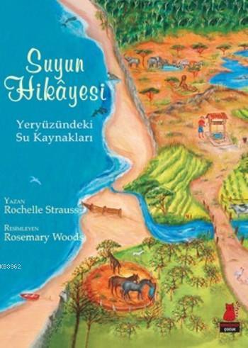 Suyun Hikayesi; Yeryüzündeki Su Kaynakları