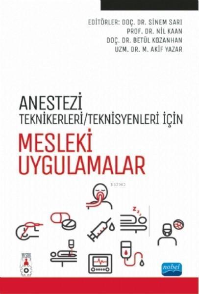 Anestezi Tekniker; Teknisyenleri İçin Mesleki Uygulamalar