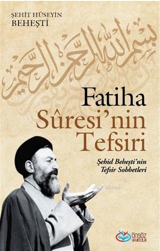 Fatiha Suresi'nin Tefsiri; Şehid Baheşti'nin Tefsir Sohbetleri