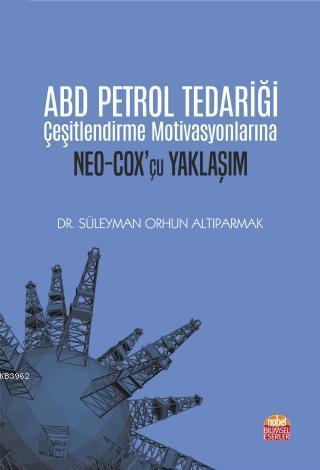 ABD Petrol Tedariği Çeşitlendirme Motivasyonlarına Neo-Cox'çu Yaklaşım