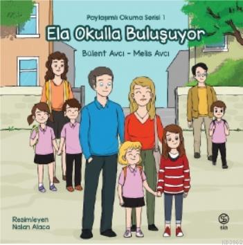 Ela Okulla Buluşuyor; Paylaşımlı Okuma Serisi 1