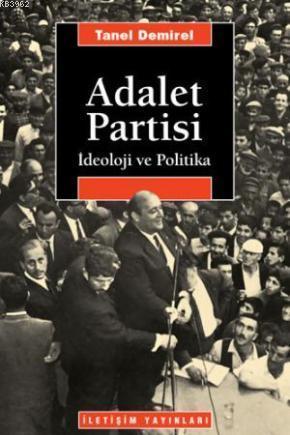 Adalet Partisi; İdeoloji ve Politika