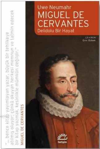 Mıguel de Cervantes - Delidolu Bir Hayat
