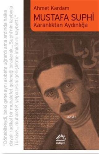 Mustafa Suphi; Karanlıktan Aydınlığa
