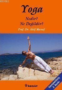 Yoga Nedir? Ne Değildir?