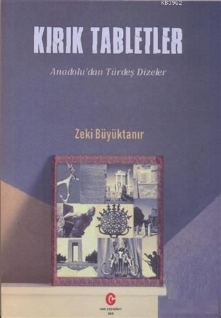 Kırık Tabletler; Anadolu'dan Türdeş Dizinler