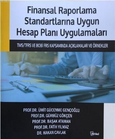 Finansal Raporlama Standartlarına Uygun Hesap Planı Uygulamaları