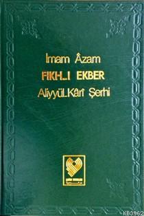 Fıkh-ı Ekber; Aliyyül-Kârî Şerhi (büyük boy, ciltli)