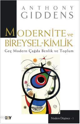 Modernite ve Bireysel Kimlik; Geç Modern Çağda Benlik ve Toplum