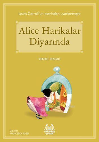 Alice Harikalar Diyarında; Gökkuşağı Renkli Resimli Seri
