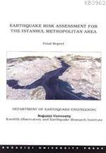 Earthquake Risk Assessment For The Istanbul Metropolitan Area Final Report