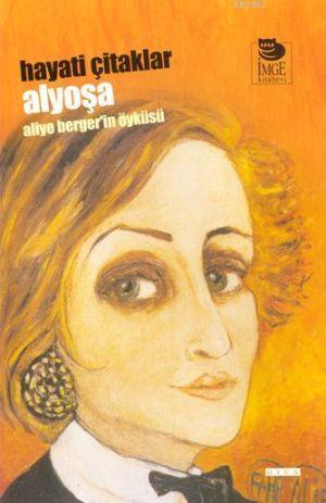 Alyoşa; Aliye Berger'in Öyküsü