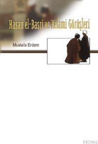 Hasan El-Basri ve Kelami Görüşleri