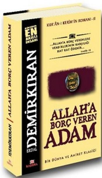 Allah'a Borç Veren Adam; Kur'an-ı Kerim'in Romanı - 2