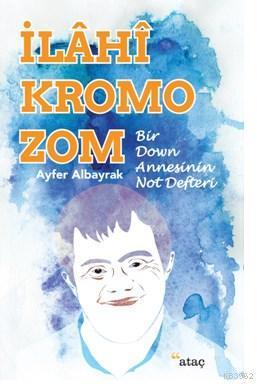 İlahi Kromozom; Bir Down Annesinin Not Defteri