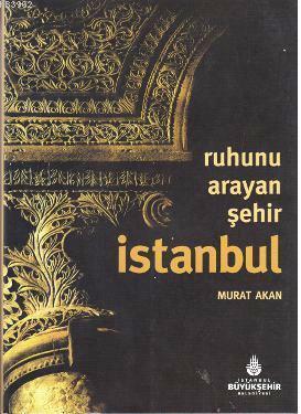 Ruhunu Arayan Şehir İstanbul