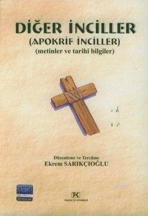 Diğer İnciller (Apokrif İnciller); (Metinler ve Tarihi Bilgiler)