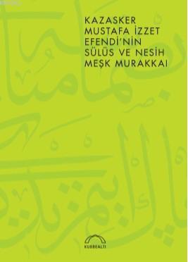 Kazasker Mustafa İzzet Efendi'nin Meşk Murakkaı