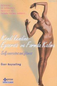 Kendi Kendine Egzersiz ve Formda Kalma; Self Exercises And Fıtness