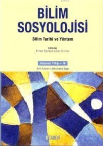 Bilim Sosyolojisi; Bilim Tarihi ve Yöntem