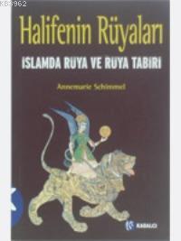 Halifenin Rüyaları; İslamda Rüya ve Rüya Tabiri
