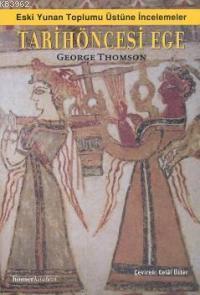 Tarihöncesi Ege; Eski Yunan Toplumu Üstüne İncelemeler