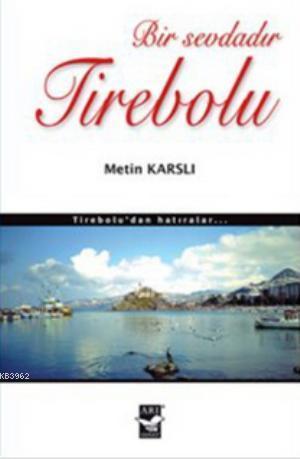 Bir Sevdadır Tirebolu; Tirebolu'dan Hatıralar