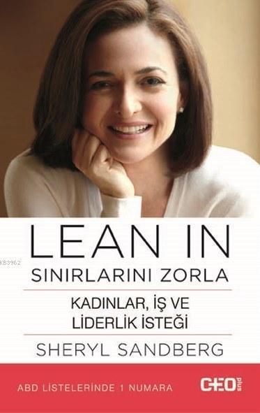 Lean In - Sınırlarını Zorla; Kadınlar, İş ve Liderlik İsteği
