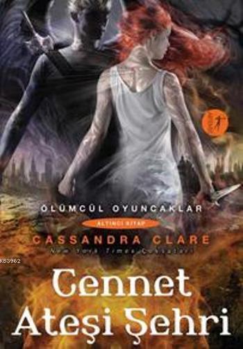 Cennet Ateşi Şehri; Ölümcül Oyuncaklar 6. Kitap