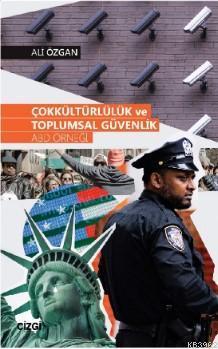 Çokkültürlülük ve Toplumsal Güvenlik (ABD Örneği)