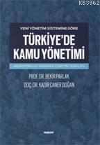 Yeni Yönetim Sistemine Göre Türkiye'de Kamu Yönetimi; Merkezden ve Yerinden Yönetim Teşkilatı