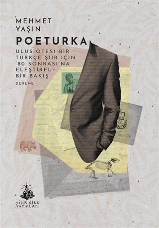 Poeturka; Ulus Ötesi Bir Türkçe Şiir İçin 80 Sonrası'na Eleştirel Bir Bakış