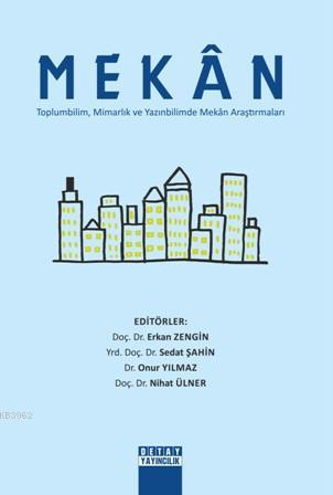 Mekan; Toplumbilim, Mimarlık ve Yazınbilimde Mekân Araştırmaları