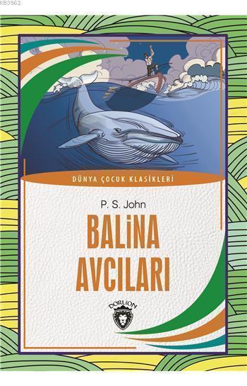 Balina Avcıları; Dünya Çocuk Klasikleri (7 - 12 Yaş)
