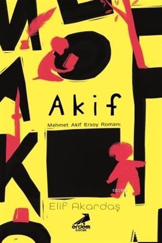 Akif; Mehmet Akif Ersoy Romanı