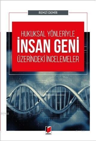 Hukuksal Yönleriyle İnsan Geni Üzerindeki İncelemelers