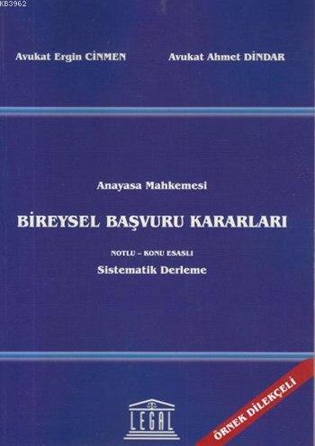 Anayasa Mahkemesi Bireysel Başvuru Kararları; Notlu- Konu Esaslı Sistematik Derleme