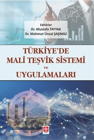 Türkiye Mali Teşvik Sistemi ve Uygulamaları