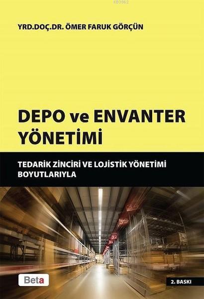 Depo ve Envanter Yönetimi; Tedarik Zinciri ve Lojistik Yönetimi Boyutlarıyla