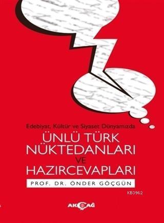 Ünlü Türk Nüktedanları ve Hazırcevapları; Edebiyat Kültür ve Siyaset Dünyamızda