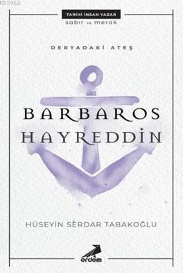 Deryadaki Ateş: Barbaros Hayreddin