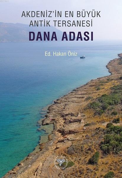 Akdeniz'in En Büyük Antik Tersanesi - Dana Adası
