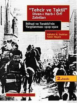 Tehcir ve Taktil Divan-ı Harb-i Örfî Zabıtları; İttihad ve Terakki'nin Yarfılanması 1919-1922