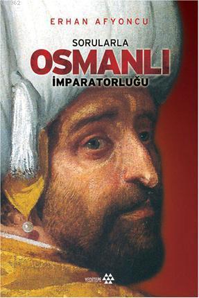 Sorularla Osmanlı İmparatorluğu (Ciltli)