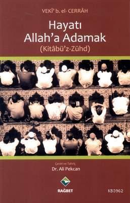 Hayatı Allah'a Adamak (Kitabü'z-Zühd)