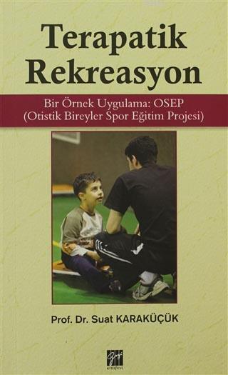 Terapatik Rekreasyon; Bir Örnek Uygulama: OSEP Otistik Bireyler Spor Eğitim Projesi