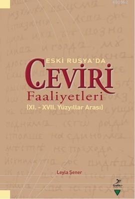 Eski Rusya'da Çeviri Faaliyetleri; (11. - 17. Yüzyıllar Arası)